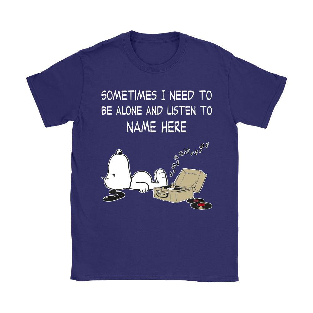 Personalize - Sometimes I Need To Be Alone And Listen To Snoopy Shirts 12