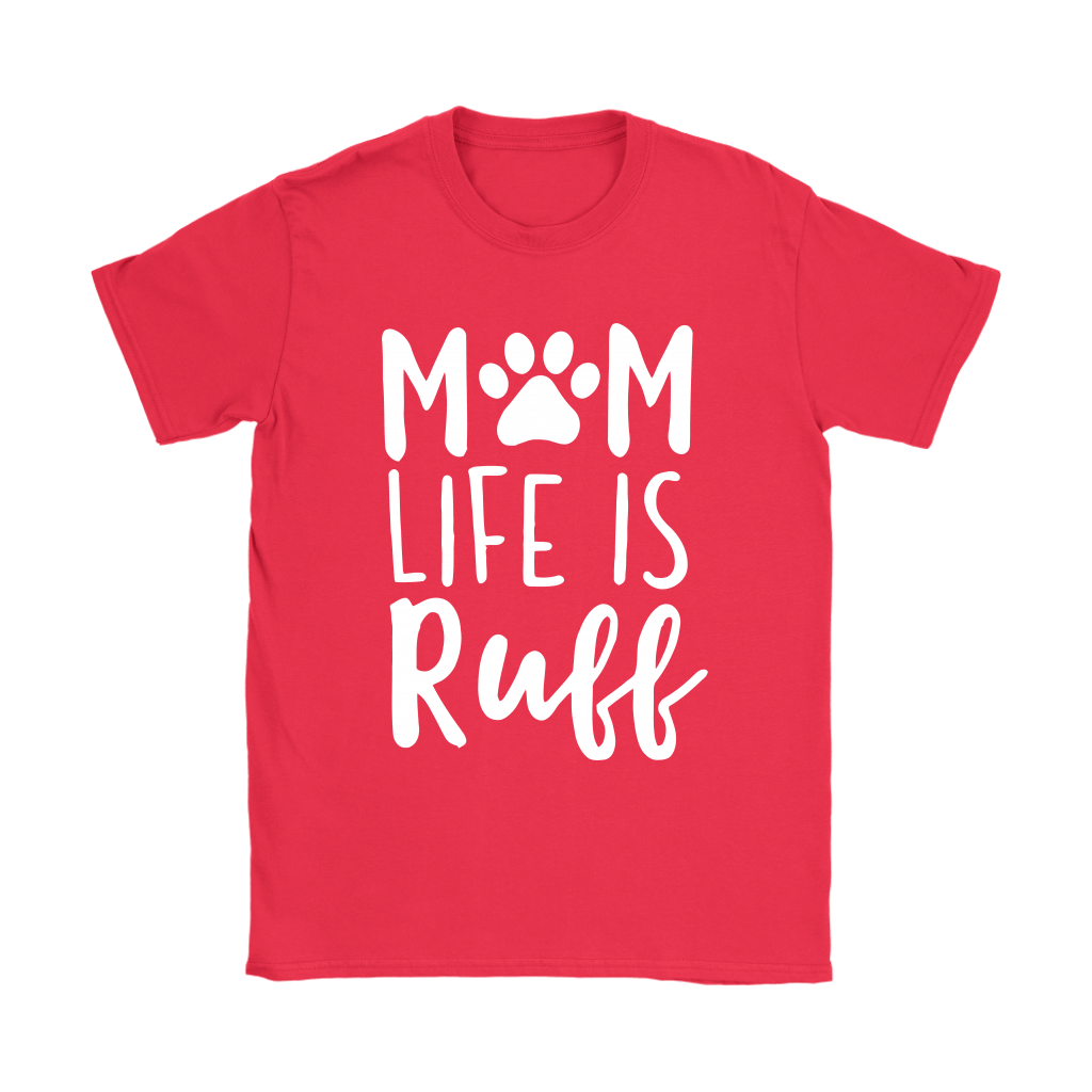 Rough Mom Life Is Ruff Dog Lover Mother's Day Shirts 11