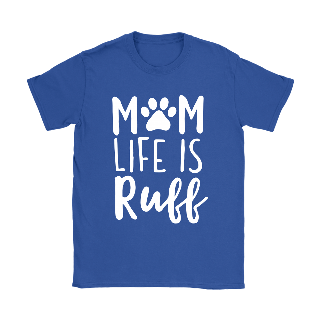Rough Mom Life Is Ruff Dog Lover Mother's Day Shirts 12