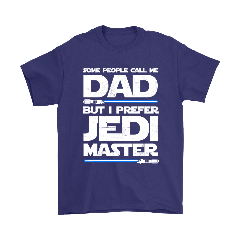 Some People Call Me Dad But I Prefer Jedi Master Shirts 4