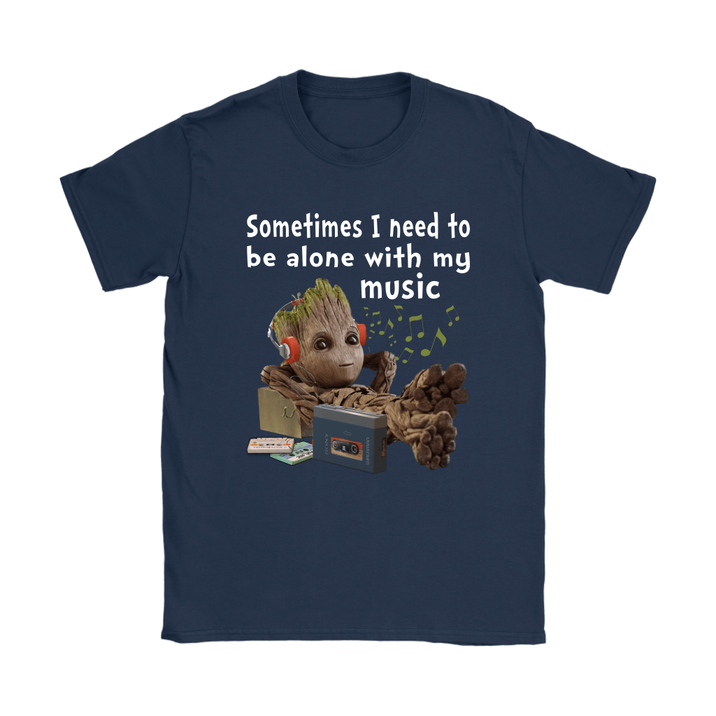 Sometimes I Need To Be Alone With My Music Baby Groot Shirts 7