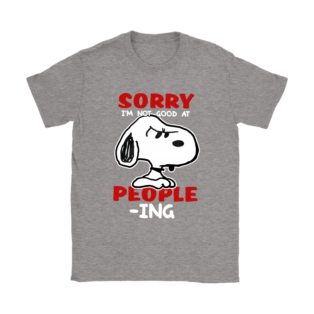 Sorry I'm Not Good At People-Ing Snoopy Shirts 13