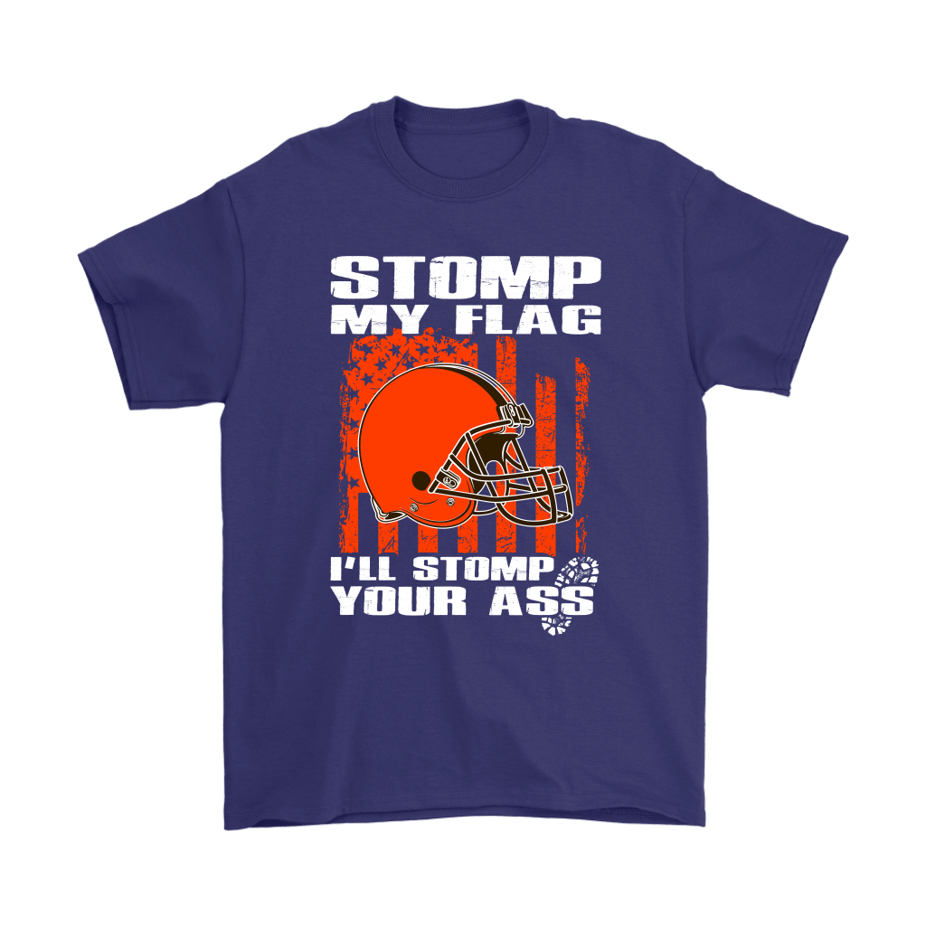 Stomp My Flag I'll Stomp Your Ass Cleveland Browns Shirts 4