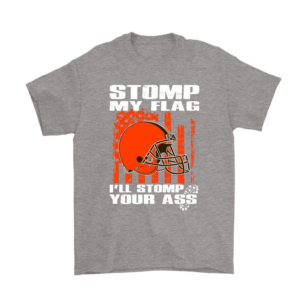 Stomp My Flag I'll Stomp Your Ass Cleveland Browns Shirts 6