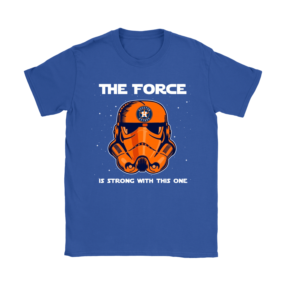 Stormtrooper Houston Astros The Force Is Strong With This One Shirts 12