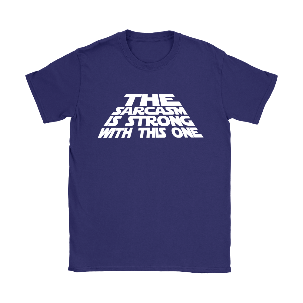 The Sarcasm Is Strong With This One Shirts 10
