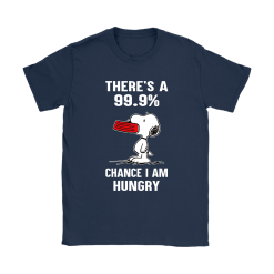 There's A 99,9% Chance I Am Hungry Snoopy Shirts 23