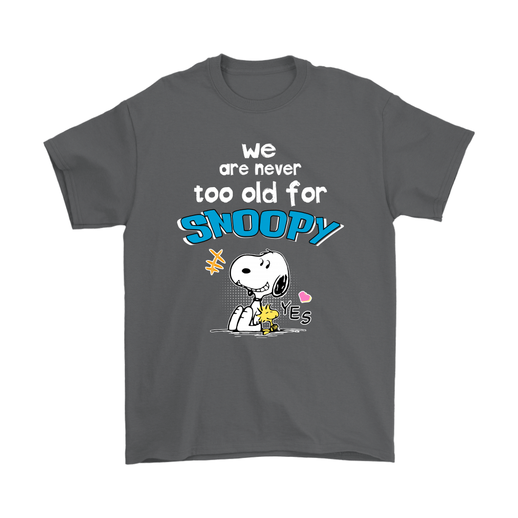 We Are Never Too Old For Snoopy Shirts 2