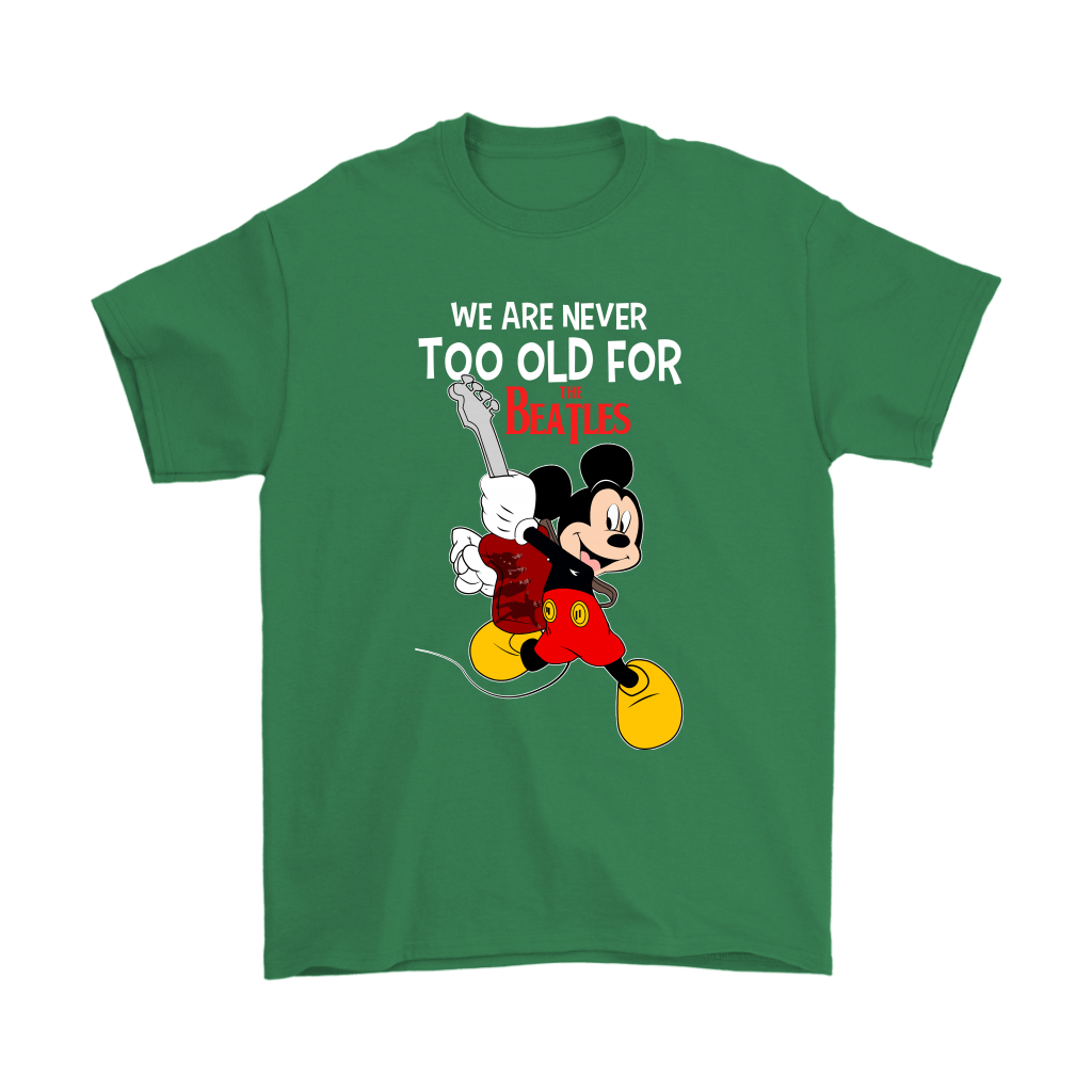 We Are Never Too Old For The Beatles Mickey Shirts 7