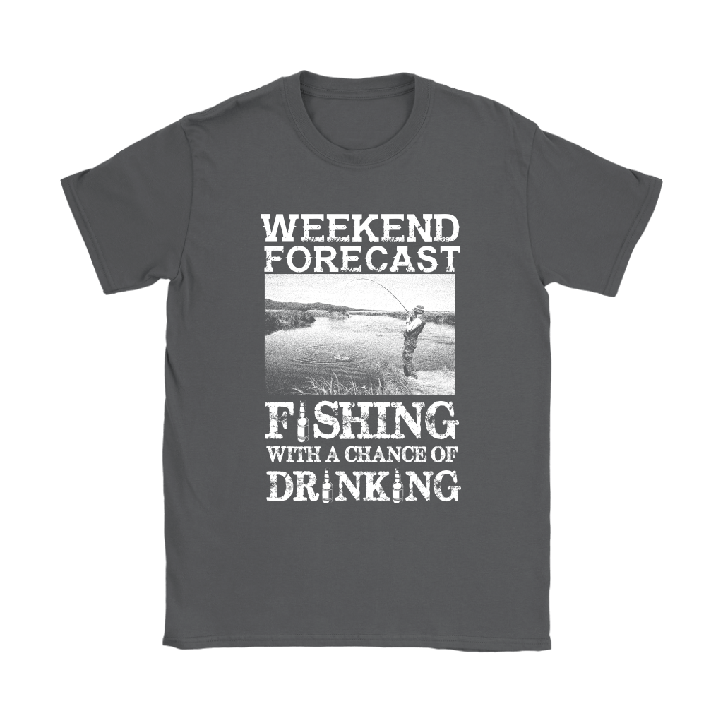 Weekend Forecast Fishing With A Chance Of Drinking Shirts 7