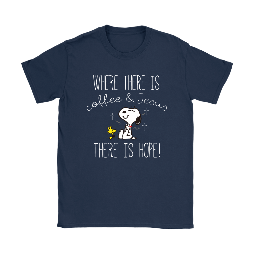 Where There Is Coffee And Jesus There Is Hope Snoopy Shirts 9