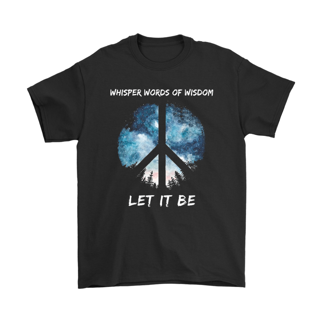 Whisper Words Of Wisdom Let It Be The Beatles Peace And Love Shirts 1
