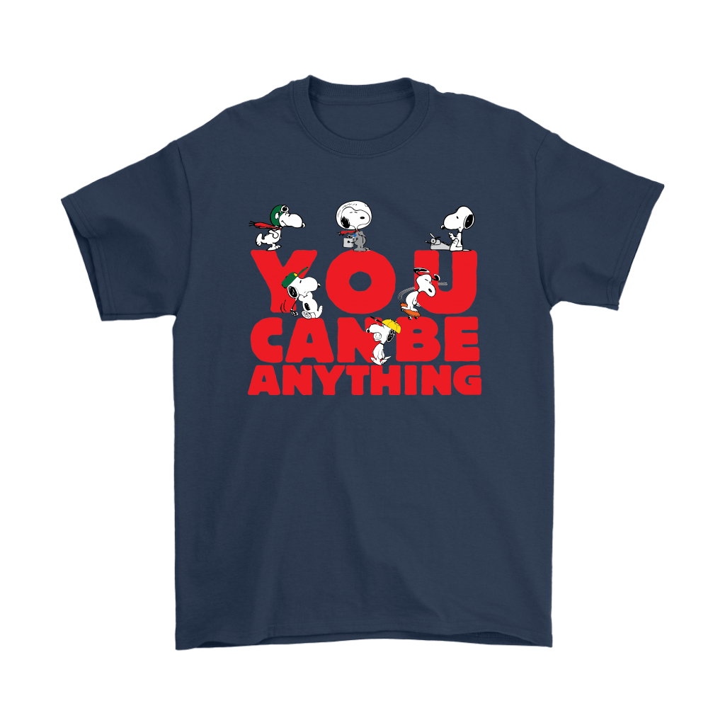 You Can Be Anything Snoopy Shirts 3