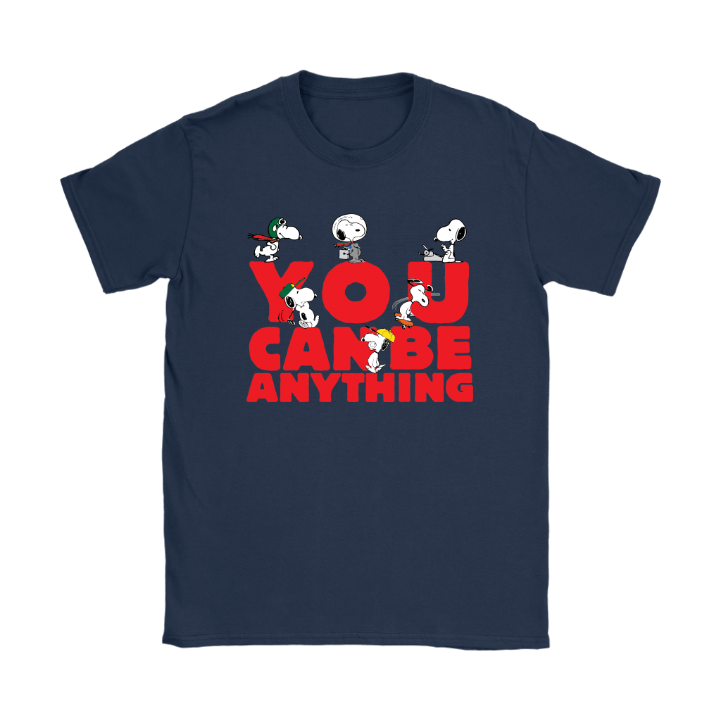 You Can Be Anything Snoopy Shirts 7