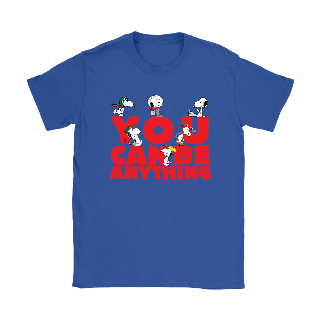 You Can Be Anything Snoopy Shirts 9