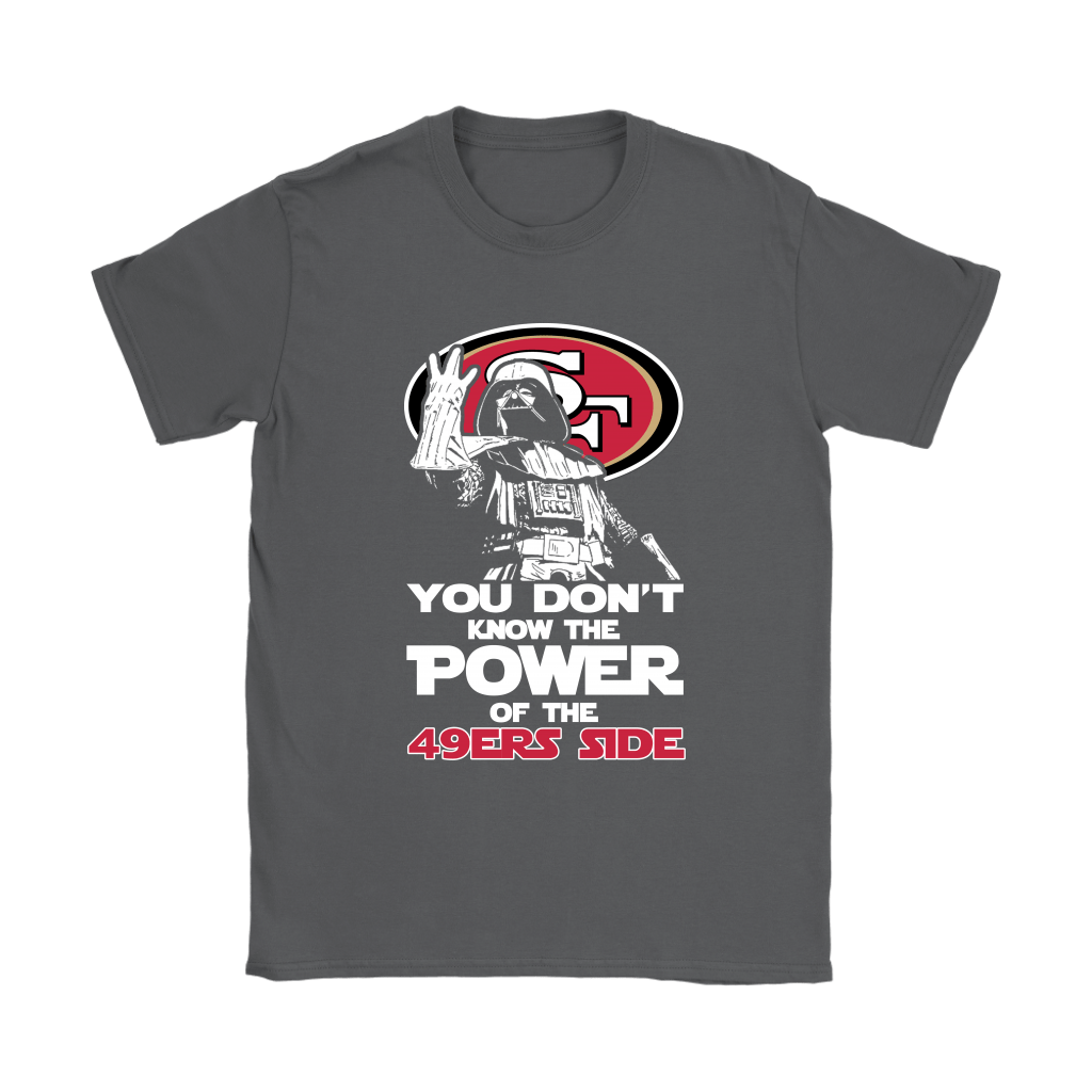 You Don't Know The Power Of The 49ers Side Star Wars NFL Shirts 7