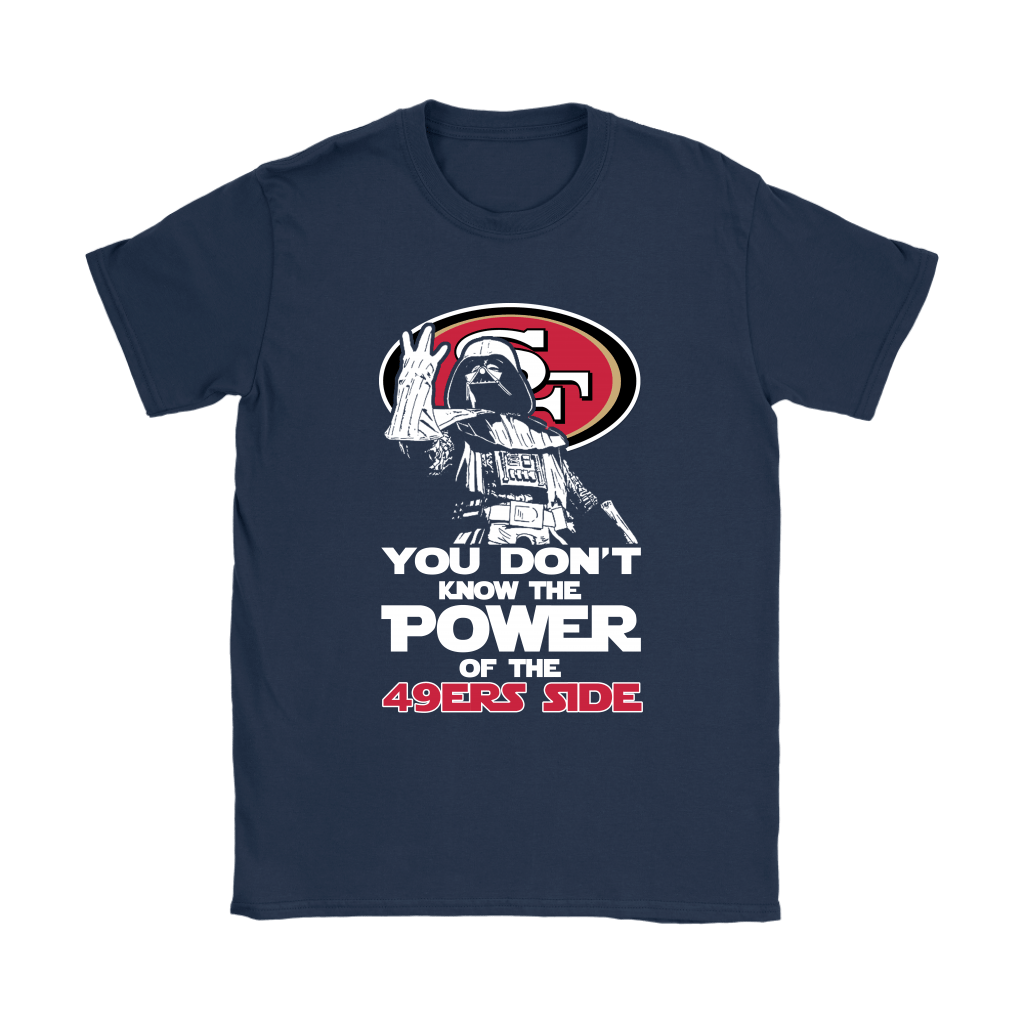 You Don't Know The Power Of The 49ers Side Star Wars NFL Shirts 8