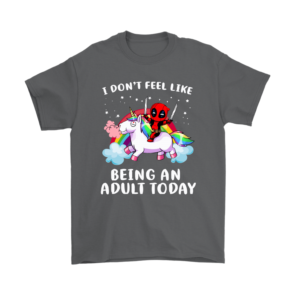 I Don't Feel Like Being An Adult Today Deadpool Unicorn Shirts 2