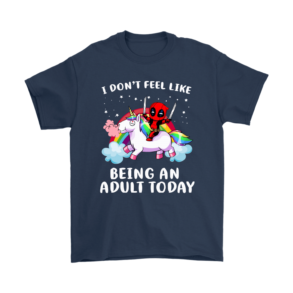 I Don't Feel Like Being An Adult Today Deadpool Unicorn Shirts 3
