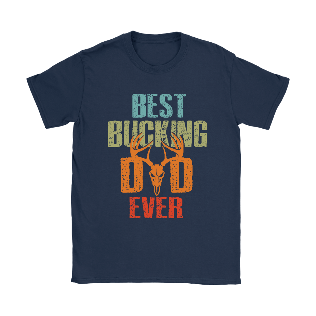 Best Bucking Dad Ever Deer Hunting Shirts 9