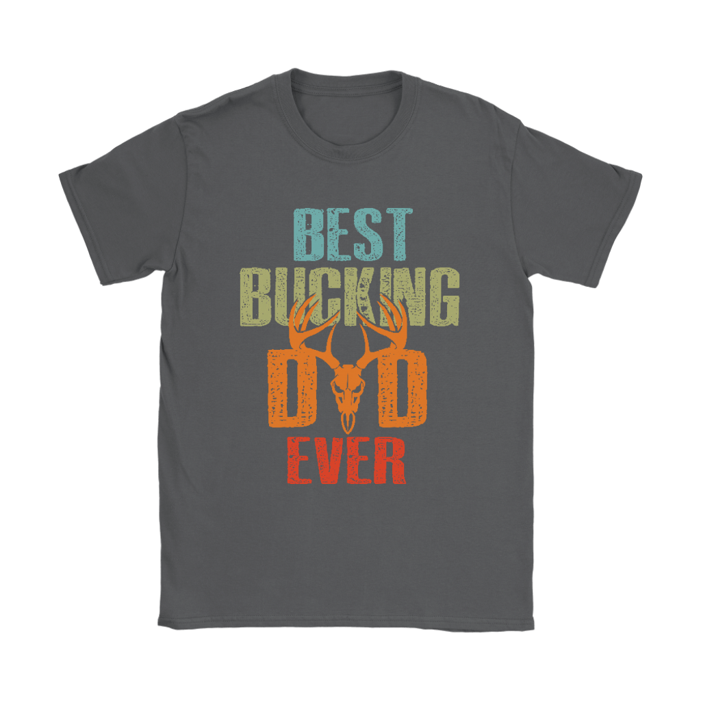Best Bucking Dad Ever Deer Hunting Shirts 8