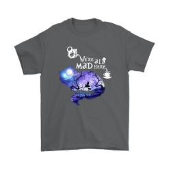 We Are All Mad Here Cheshire Cat Alice In Wonderland Shirts 13