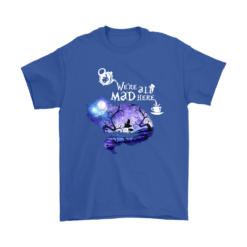 We Are All Mad Here Cheshire Cat Alice In Wonderland Shirts 16