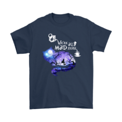 We Are All Mad Here Cheshire Cat Alice In Wonderland Shirts 14