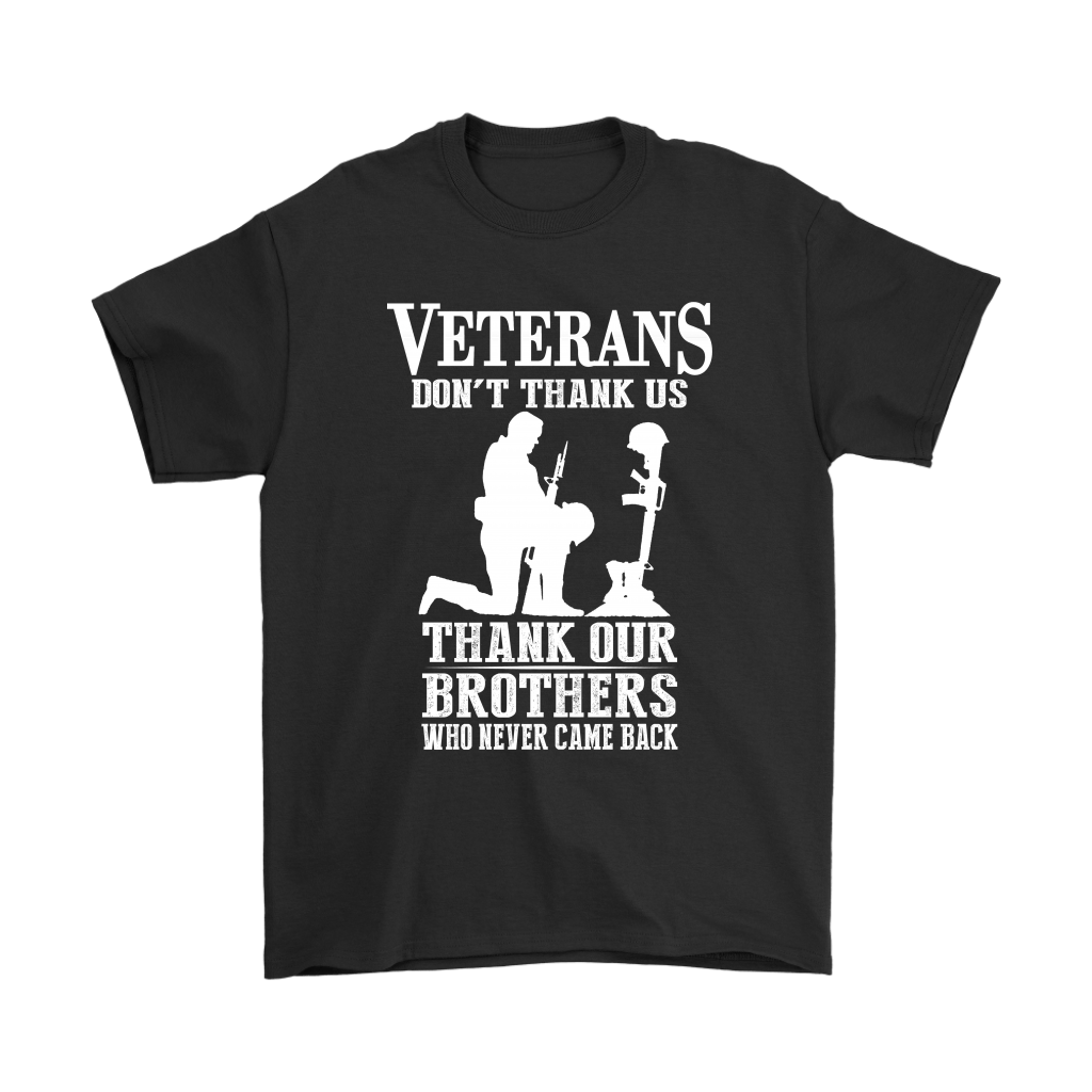 Veterans Don't Thank Us Thank Our Brothers Who Never Came Back Shirts 1