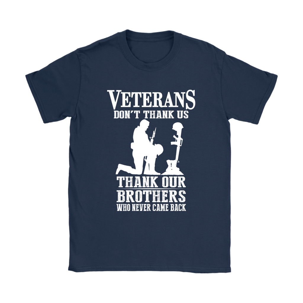 Veterans Don't Thank Us Thank Our Brothers Who Never Came Back Shirts 9