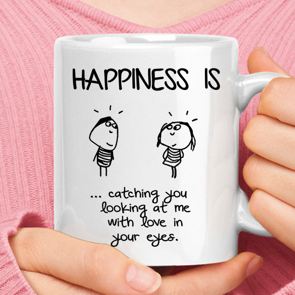 Happiness Is Catching You Looking At Me With Love In Your Eyes Mug 1