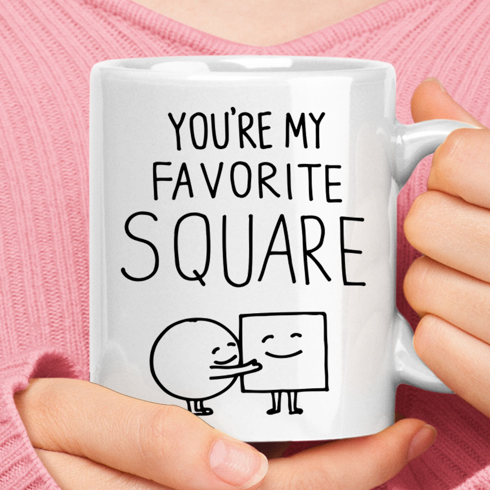 You Are My Favorite Square Circle And Square Love Mug 1
