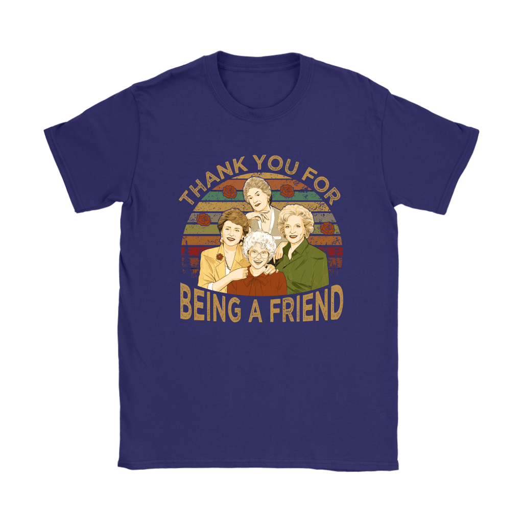 Thank You For Being A Friend The Golden Girls Vintage Shirts 18