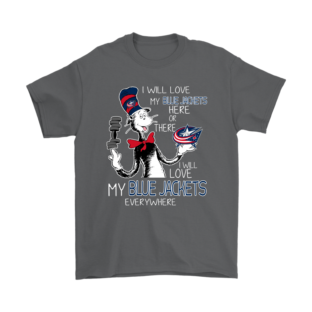 I Will Love My Columbus Blue Jackets Here Or There Everywhere Shirts 2