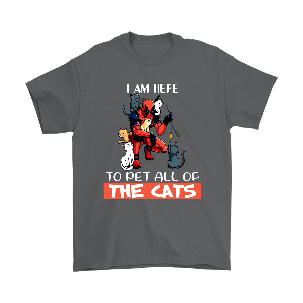 I Am Here To Pet All The Cat Deadpool Shirts 2