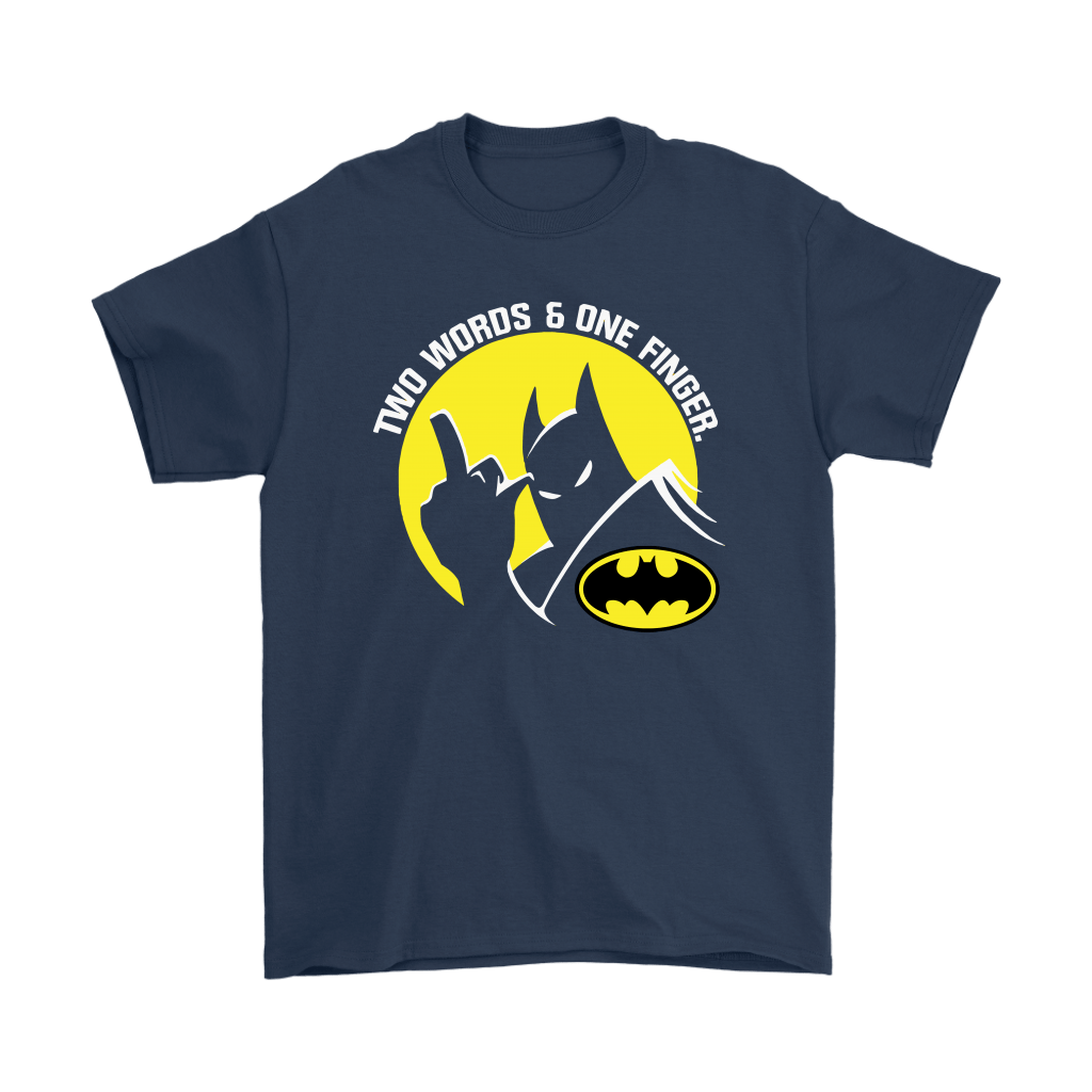 Two Words And One Finger Fuck You Batman Shirts 3