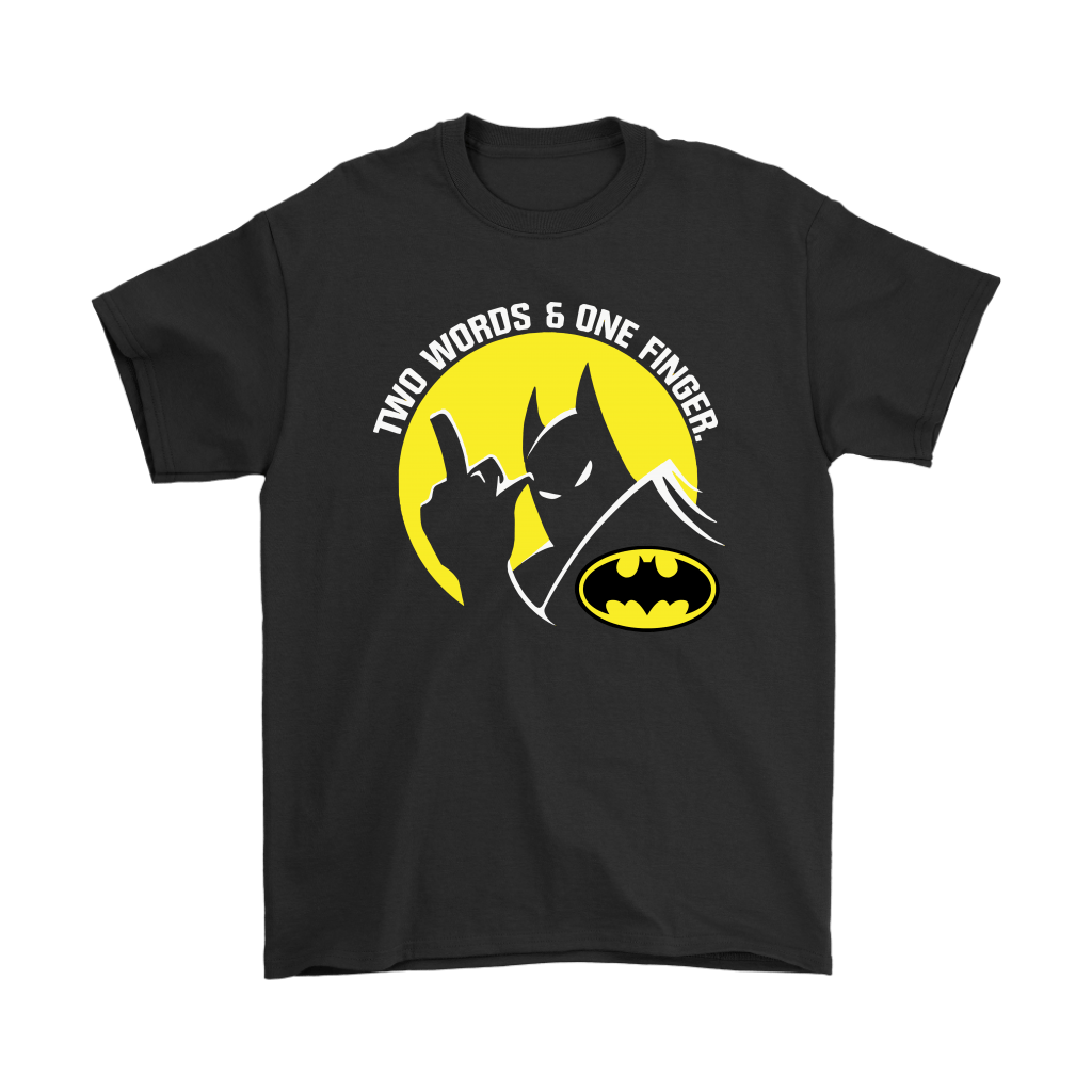 Two Words And One Finger Fuck You Batman Shirts 1