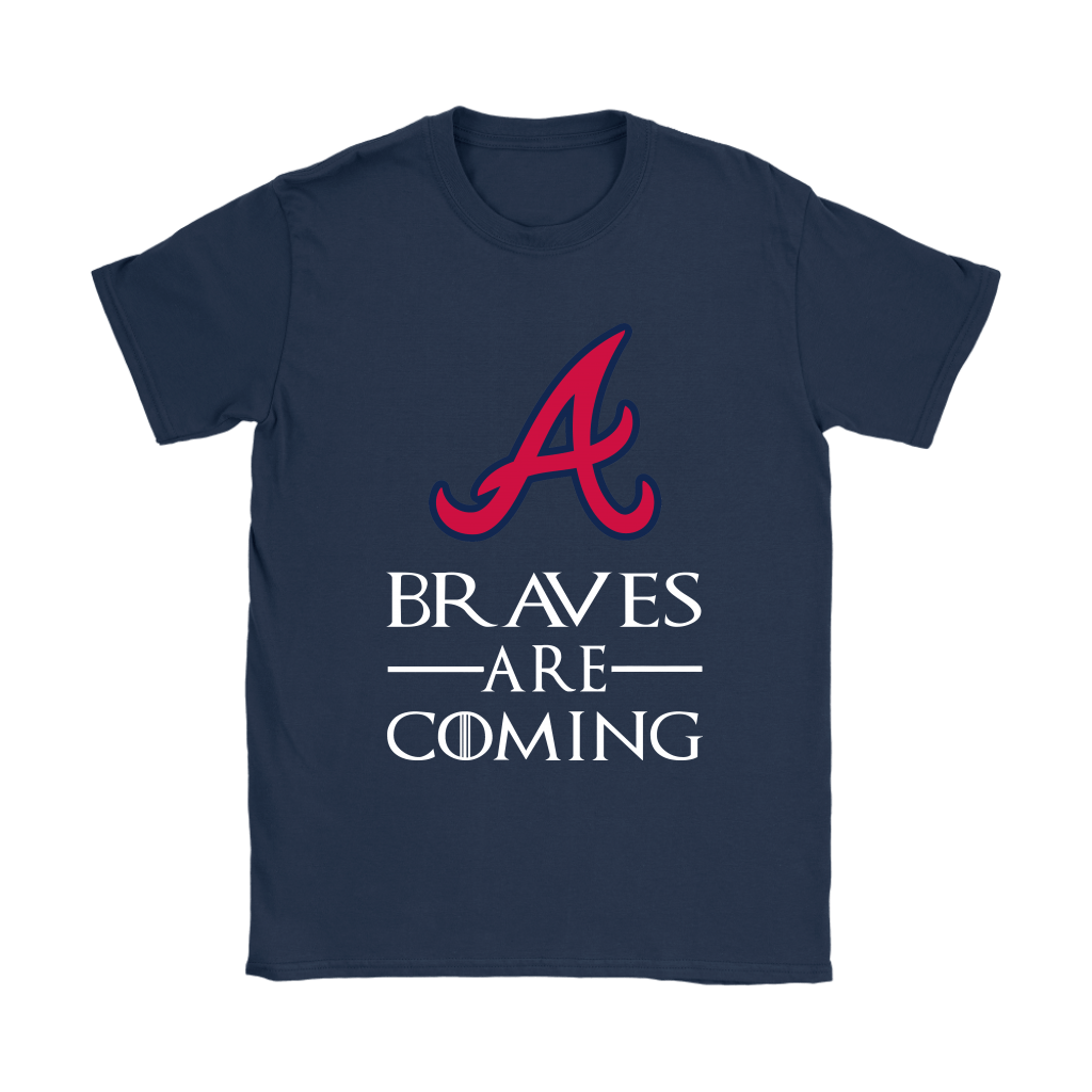 Brace Yourself The Atlanta Braves Are Coming GOT MLB Shirts 10