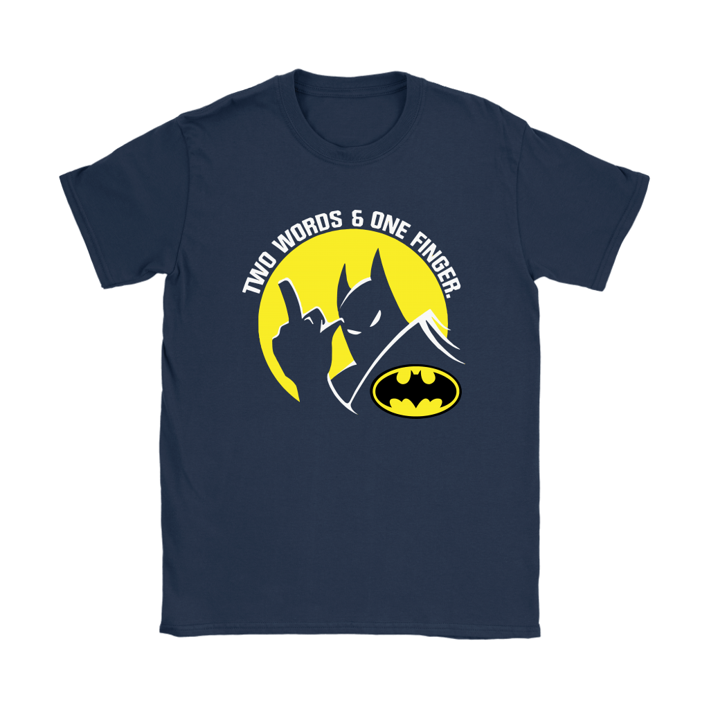 Two Words And One Finger Fuck You Batman Shirts 7
