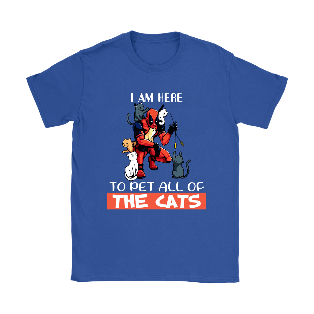 I Am Here To Pet All The Cat Deadpool Shirts 11