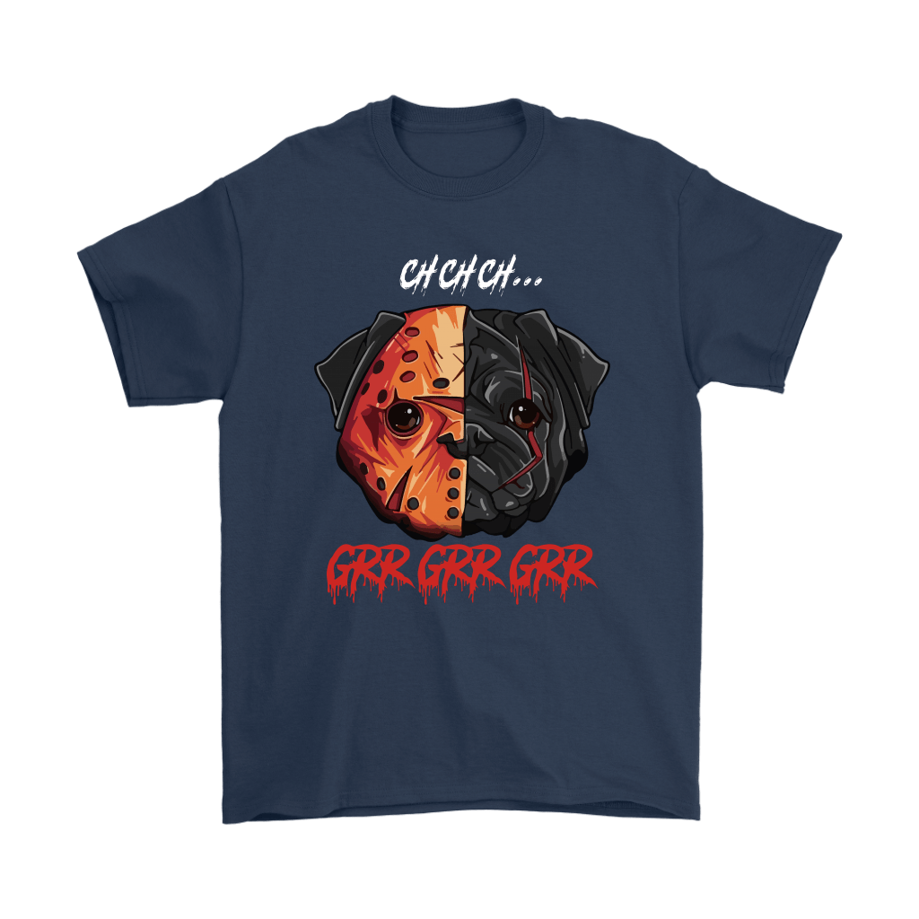 French Pug Jason Voorhees Ch Ch Ch Grr Grr Grr Halloween Shirts 3