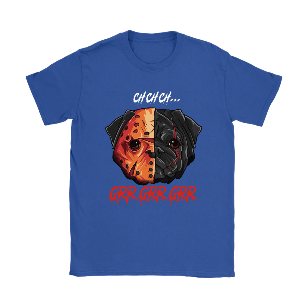 French Pug Jason Voorhees Ch Ch Ch Grr Grr Grr Halloween Shirts 11
