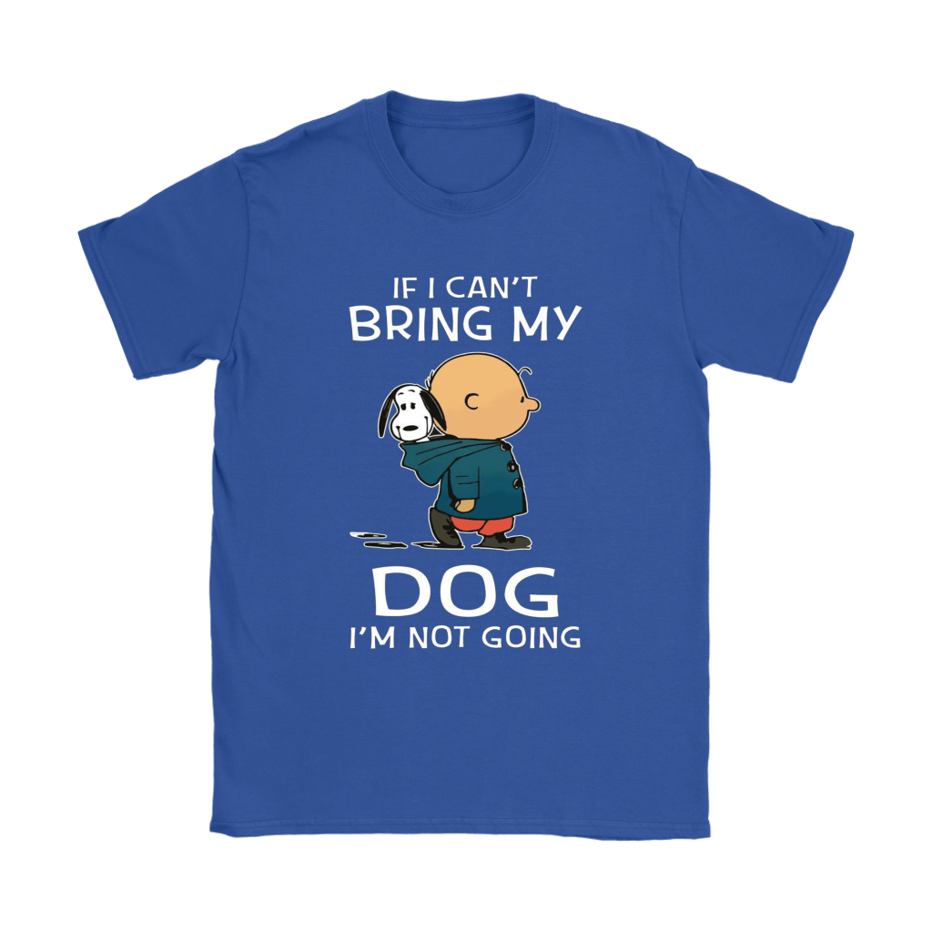 Charlie And Snoopy If I Can't Bring My Dog I'm Not Going Shirts 11