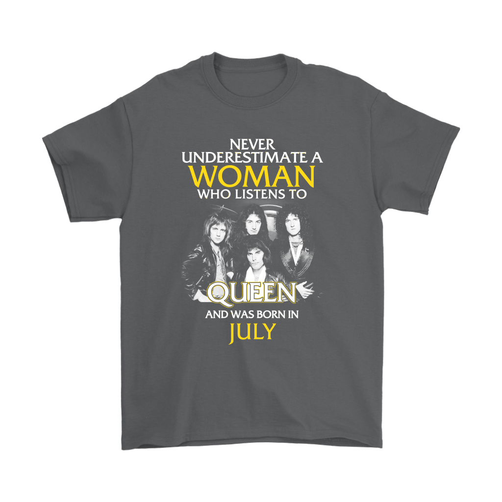 Never Underestimate Woman Who Listens To Queen Born In July Shirts 2