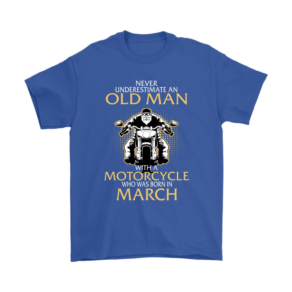 Never Underestimate Old Man With A Motorcycle Born In March Shirts 5