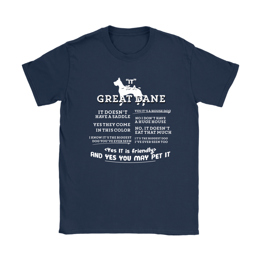 It Is A Great Dane Yes It Is Friendly Yes You May Pet It Shirts 10