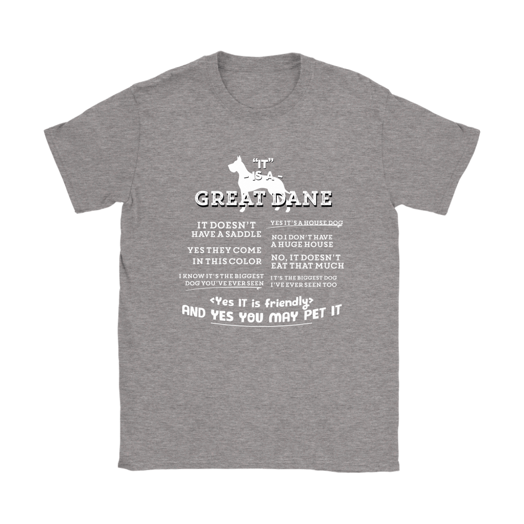 It Is A Great Dane Yes It Is Friendly Yes You May Pet It Shirts 13