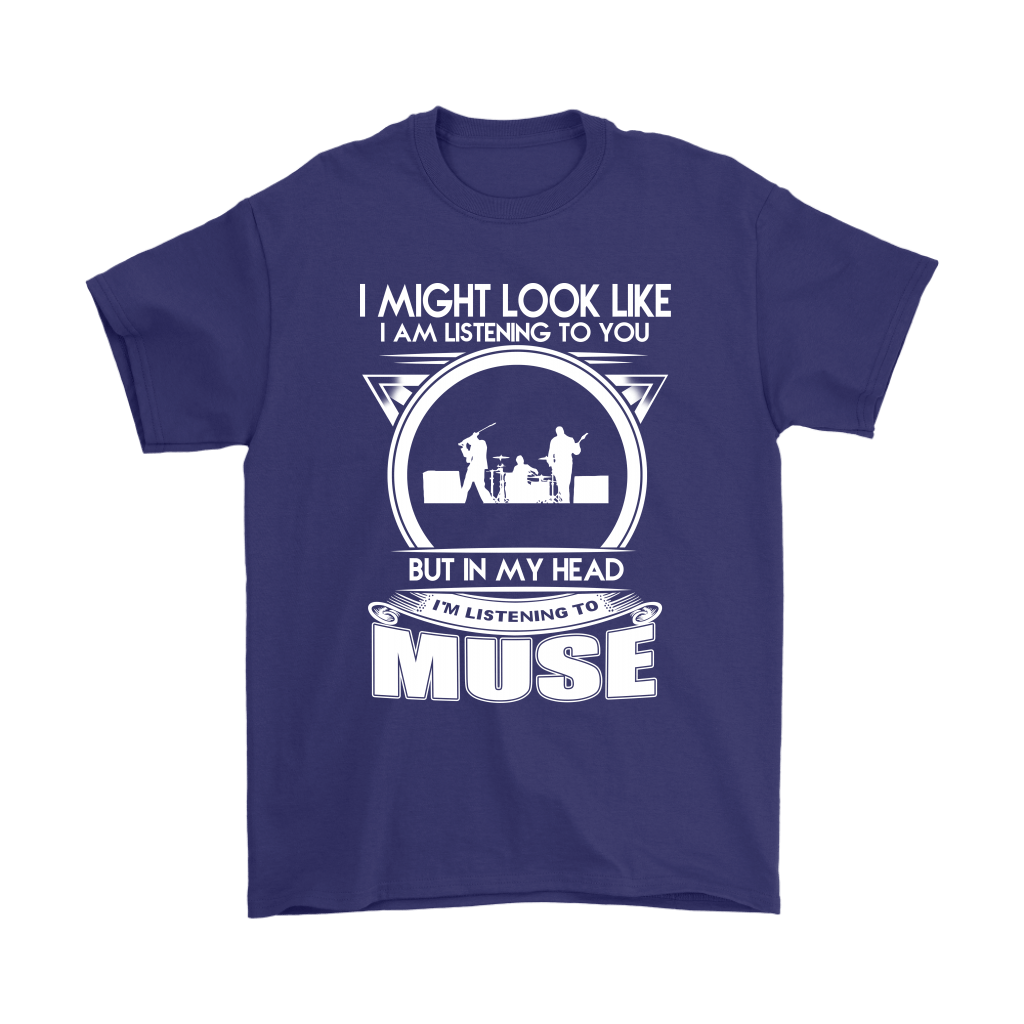 I Might Look Like I Am Listening To You But Muse In My Head Shirts 4