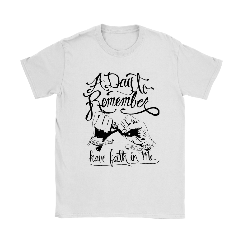 A Day To Remember Have Faith In Me Never Let You Go Shirts 2