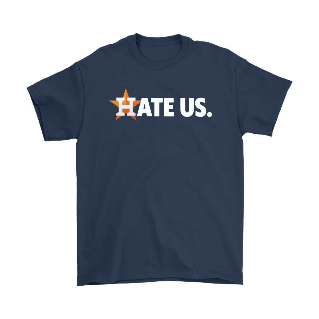 Hate Us. Houston Astros MLB Shirts 3
